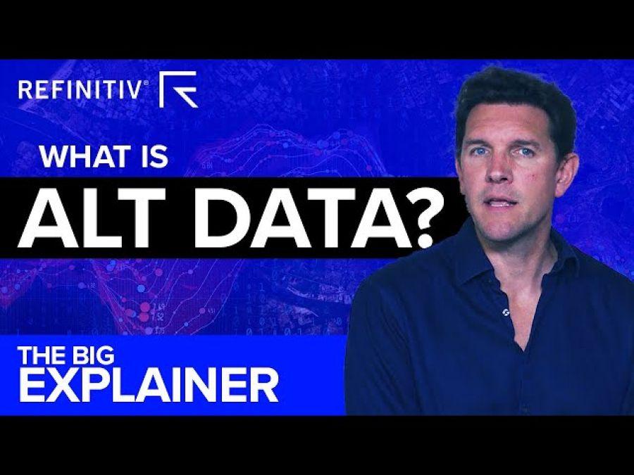 Alt Data | The Big Explainer | Refinitiv