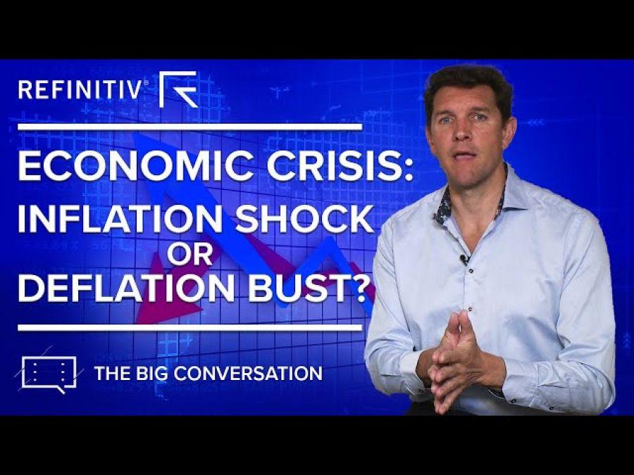Economic Crisis: Inflation Shock or Deflation Bust? | The Big Conversation | Refinitiv