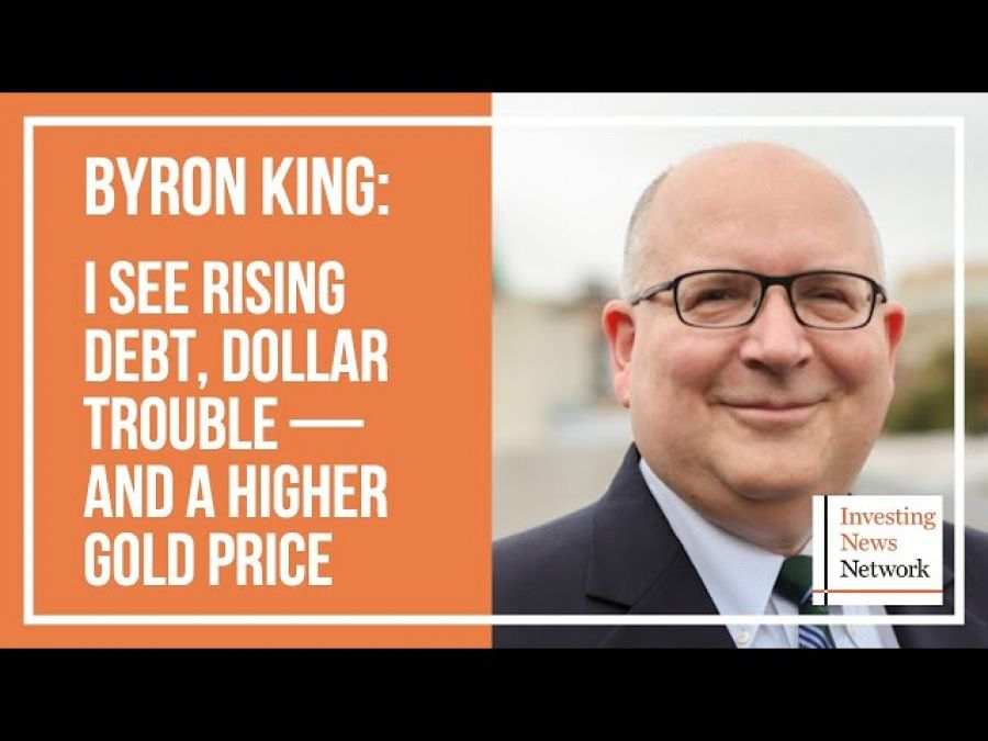 Byron King: I See Rising Debt, Dollar Trouble — and a Higher Gold Price